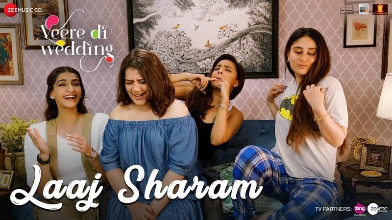 Laaj Sharam - Veere Di Wedding | Kareena, Sonam, Swara Shikha | Divya Jasleen