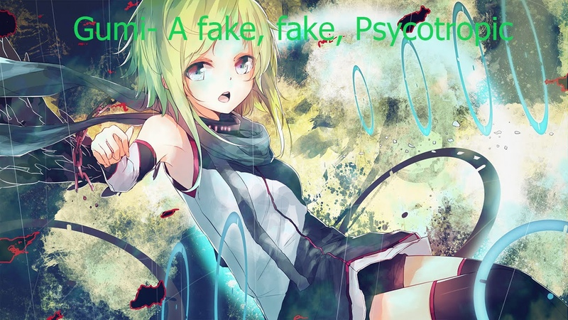 Gumi - A Fake, Fake, Psychotropic【OFF Vocal】 (Romaji/Lyrics)