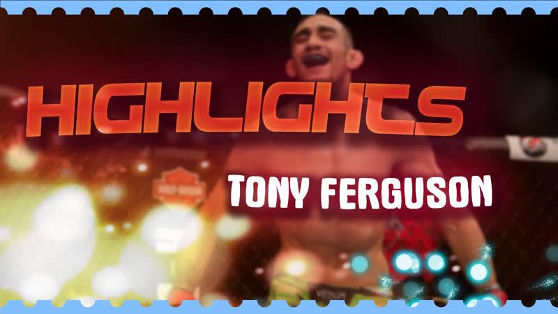 Highlights : Tony Ferguson - El Cucuy