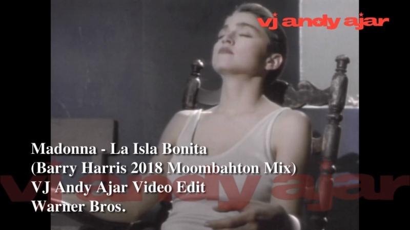 Madonna - La Isla Bonita (Barry Harris 2018 Moombahton Mix)