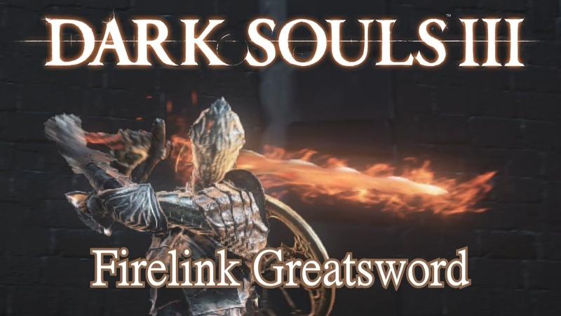Firelink Greatsword Moveset (Dark Souls 3) Boss Weapon
