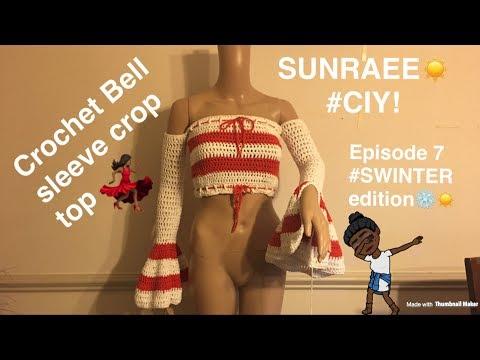 Crochet Bell Sleeve Crop top| SunRaeeCIY episode 7| SwinterEdition☀️❄️