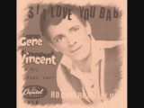 Gene Vincent And His Blue Caps - Yes I Love You Baby