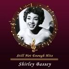 Shirley Bassey альбом Still Not Enough Hits