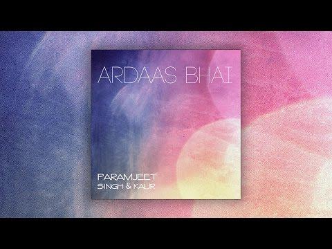 Ardaas Bhai (Ardas Bahee) Mantra Meditation Kundalini Yoga - Paramjeet Singh Kaur Amardas Bahee