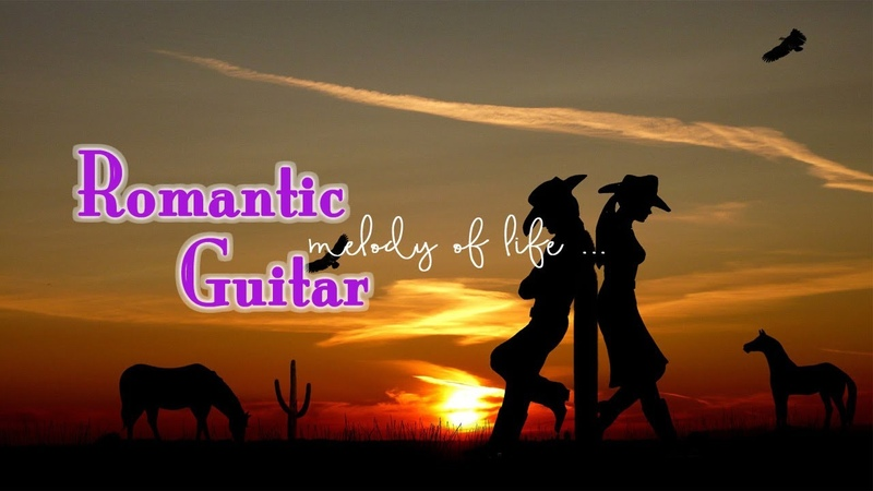 30 Bản Nhạc Không Lời Nước Ngoài hay nhất thế kỷ - Hòa tấu Romantic Guitar nghe cực đã!