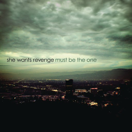She Wants Revenge альбом Must Be the One (Digital 45)