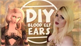 Quick &amp Easy DIY Blood Elf Ears - Blood Elf Cosplay Series Part 1