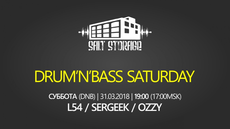 180331 DNB Saturday (L54, Sergeek, Ozzy) @ Salt Storage