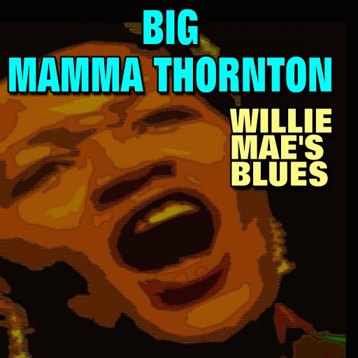 Big Mama Thornton альбом Willie Mae's Blues
