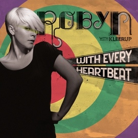 Robyn альбом With Every Heartbeat - with Kleerup