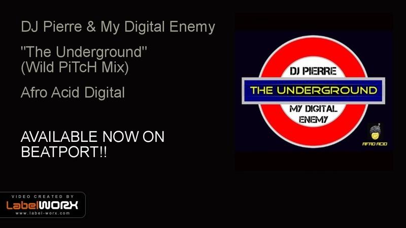 DJ Pierre My Digital Enemy - The Underground (Wild PiTcH Mix)