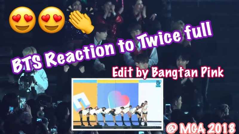 [181106] BTS Reaction to Twice full (Heart Shaker, what is Love?, DTNA, VCR, Yes or Yes) @ MGA 2018