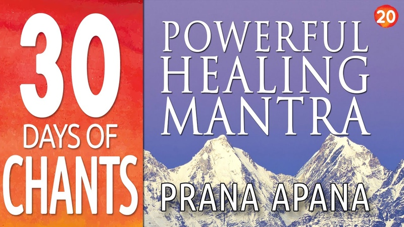 Day 20 - Powerful Healing Mantra - PRANA APANA - 30 Days of Chants