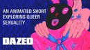 Watch a hallucinatory animation about queer sexuality