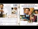 Película Basado en Hechos Reales 2009 / Manos Milagrosas - Español Latino (DGFNI)