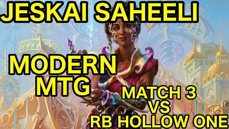 [MODERN] Jeskai Saheeli vs. RB Hollow One (Match 3 Closing Comments)