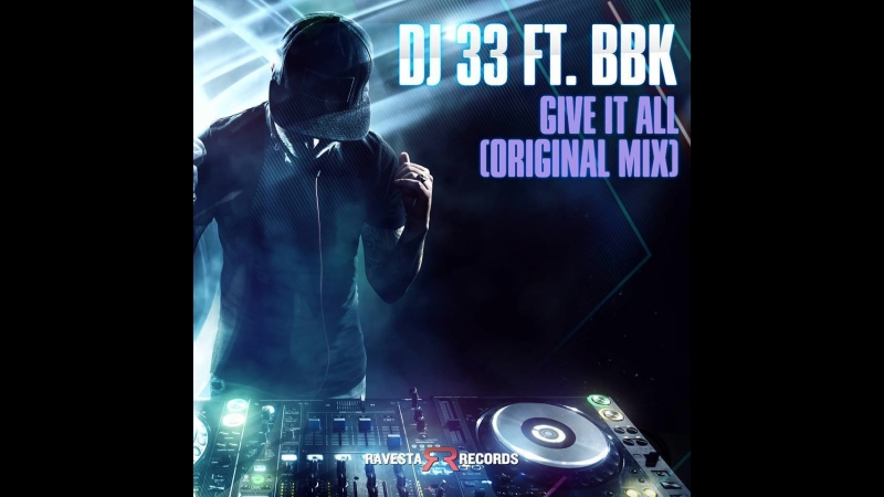 DJ 33 feat. BBK Give It All