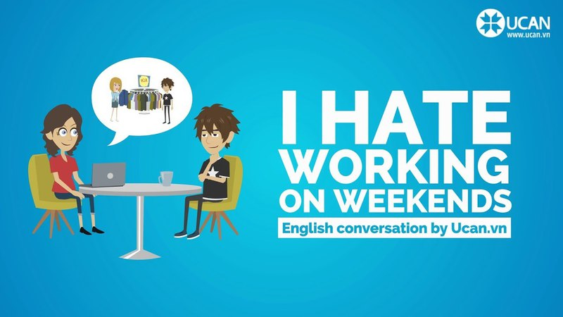 Learn English Conversation Lesson 34. I hate working on weekends!