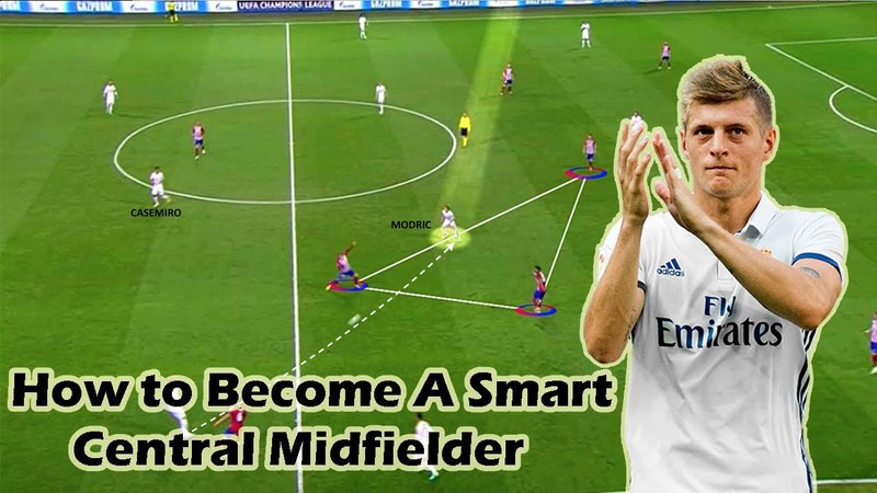 How to Become a Smart Central Midfielder ft. Kroos