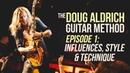 The Doug Aldrich Guitar Method - Episode 1: Influences, Style Technique