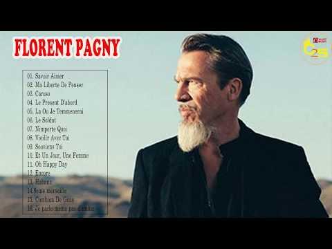Florent Pagny Best of 2018 || Florent Pagny Album Complet || Florent Pagny Le Meilleur