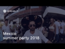 Mexico summer party 2018