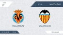 AFL18. Spain. Copa del rey. Day 2. Villarreal - Valencia B