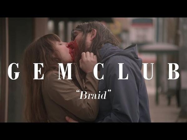 Gem Club - Braid [OFFICIAL VIDEO]