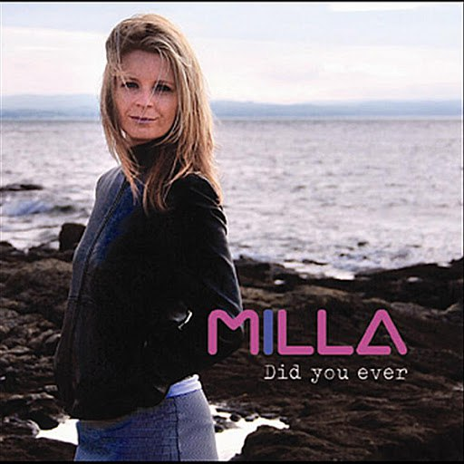 Milla альбом Did You Ever