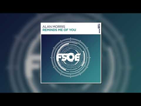 Alan Morris - Reminds Me Of You (Extended Mix) [FSOE]