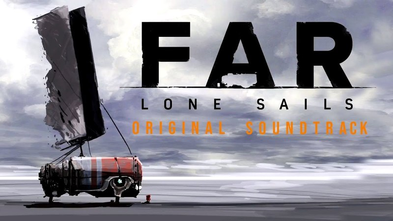 FAR: Lone Sails - Complete Soundtrack
