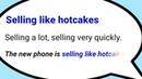 Selling like hotcakes
