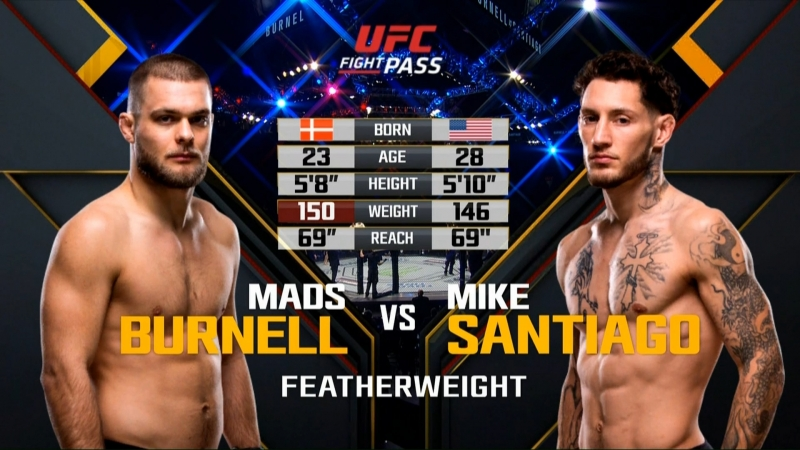 UFC FIGHT NIGHT ST. LOUIS Mads Burnell vs. Mike Santiago