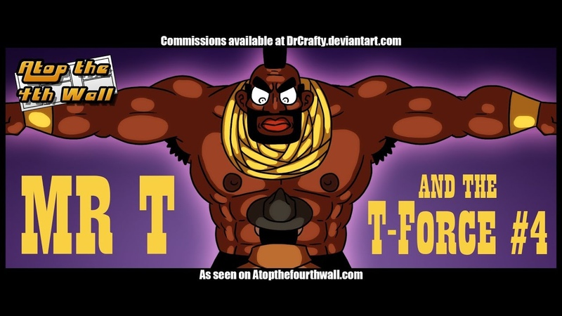 Mr. T and the T-Force 4 - Atop the Fourth Wall