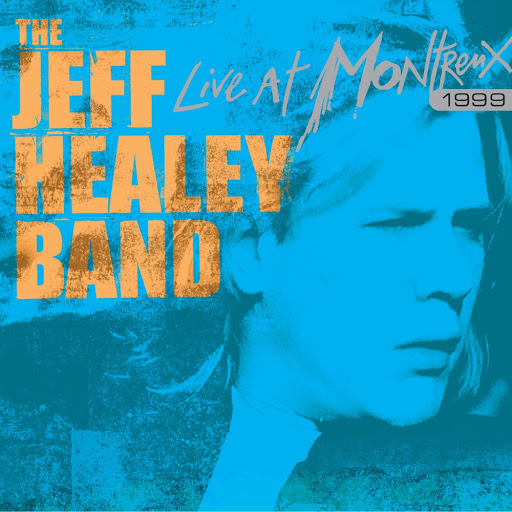 The Jeff Healey Band альбом Live at Montreux 1999