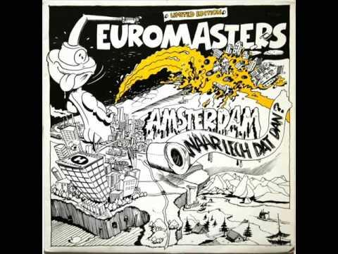 Euromasters - Amsterdam Waar Lech Dat Dan (maastunnel mix)