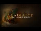 KSHMR & Mark Sixma - Gladiator (Remix)
