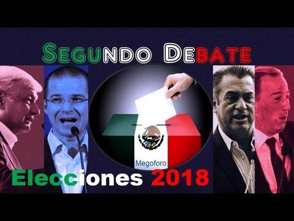 SEGUNDO debate Presidencial Elecciones 2018 Mexico