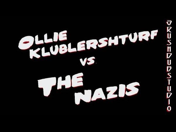 Олли Клаблерштарф против нацистов! [RUS] перевод CrushDubSt озвучил Eugene