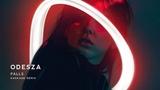 ODESZA - Falls (feat. Sasha Sloan) Kaskade Remix