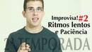 Improvisa! 2 2 - Ritmos Lentos e Paciência