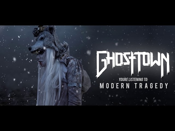 Ghost Town - Modern Tragedy