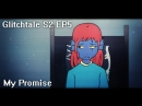 My Promise - Glitchtale S2 Ep 5