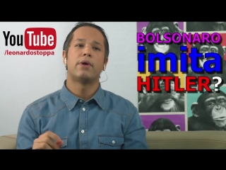 Bolsonaro imita Hitler