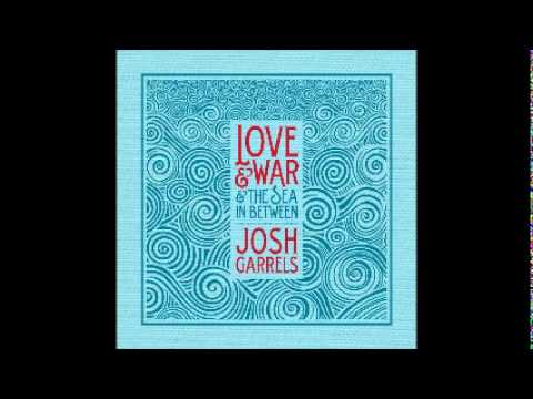 03 - Farther Along - Josh Garrells - Love War The Sea In Between