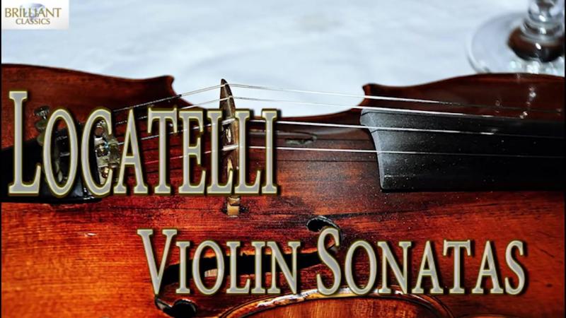 Locatelli Violin Sonatas- Классическая музыка