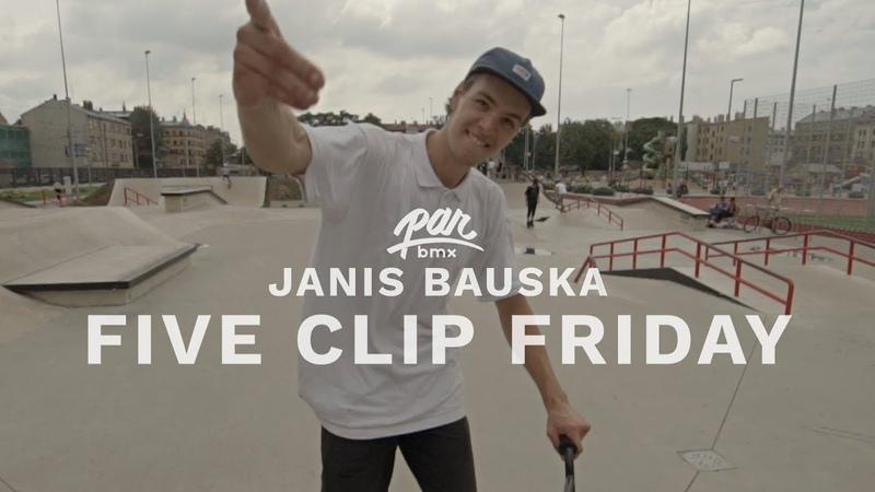 PARBMX / FIVE CLIP FRIDAY / JANIS BAUSKA insidebmx