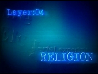 RE:WIRE - LAYER:04 RELIGION - SERIAL EXPERIMENTS LAIN