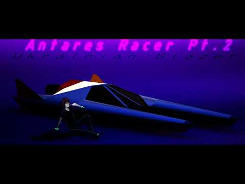 Ukrainian Blazer - Antares Racer Pt 2